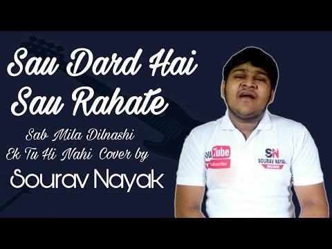 Sau Dard Hai Sau Rahate Sab Mila Dilnashi Ek Tu Hi Nahi || Cover || by Sourav Nayak