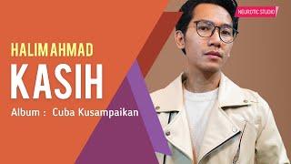 Halim Ahmad - Kasih (Official Lyric Video)