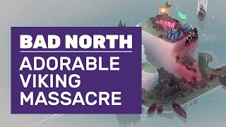 Let's Play Bad North | Adorable Viking Massacres (PC Impressions)