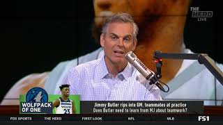 Colin Cowherd SHOCKED Jimmy Butler rips into GM, teammates at practice | The Herd 10/11/2018