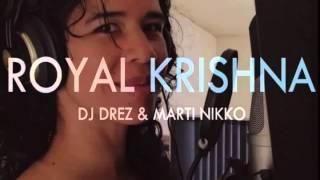 DJ Drez & Marti Nikko - Royal Krishna (Royals)