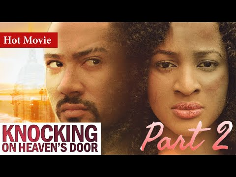 Download KNOCKING ON HEAVENS DOOR PART 2 FULL MOVIE - CLASSIC NOLLYWOOD FILM 2020