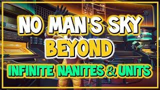 No Man's Sky BEYOND Infinite Units & Nanites | Best Unlimited Farming Method | Make Millions Fast