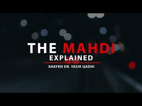 The Mahdi: Explained | Shaykh Dr. Yasir Qadhi
