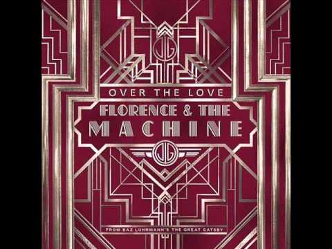 Florence and The Machine - Over The Love (The Great Gatsby 2013) Lyrics
