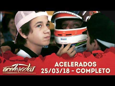 Acelerados (25/03/18) | Completo