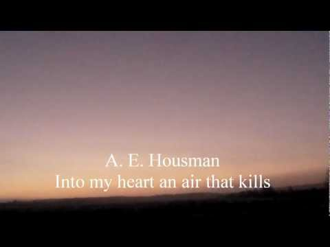 A.E. Housman - Into my heart an air that kills