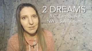 2 Dreams - B.C Earthquake/NW U.S.A. Tsunami