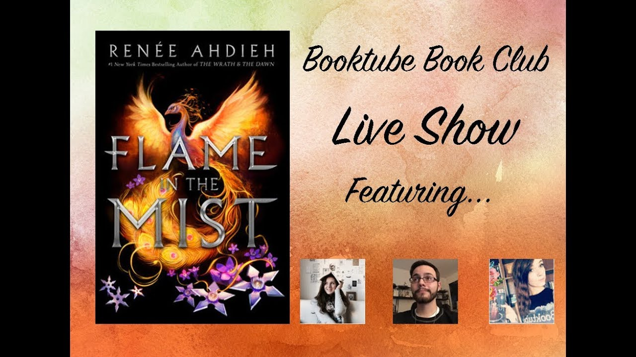Booktube Book Club Live Show - Flame in the Mist