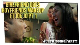 Girlfriend Does Boyfriends Makeup ft Joe Jo pt 1