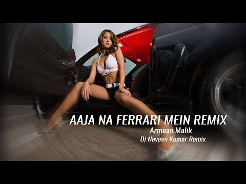 AAJA NA FERRARI MEIN REMIX   Armaan Malik   Dj Naveen Kumar Remix   Raana Music