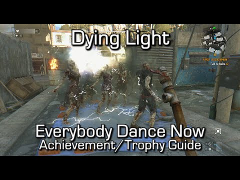 Charming Dying Light   Everybody Dance Now Achievement/Trophy Guide
