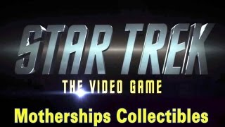 Star Trek ~ The Video Game ~ Mothership  Collectible Locations
