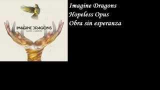 Imagine Dragons - Hopeless Opus (Sub Español)