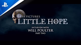 The Dark Pictures Anthology: Little Hope - Will Poulter Dev Diary #2 | PS4