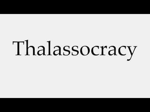 How to Pronounce Thalassocracy