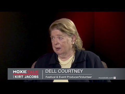 Episode 232. Dell Courtney – Festival Event Producer/Volunteer - MoxieTalk with Kirt Jacobs