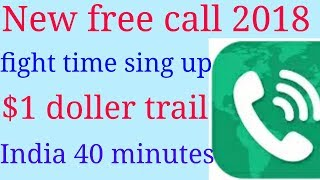 Free call new android app 2018, fight time sing up $1 doler