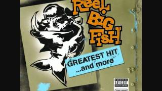 Watch Reel Big Fish Give It To Me video