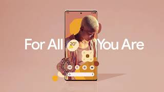Google Pixel 6 - For All You Are