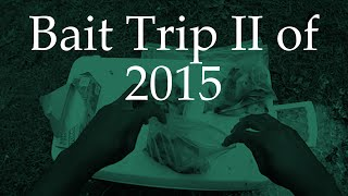 Bait Trip II 2015 | Bream & Bluegill for Catfish Bait