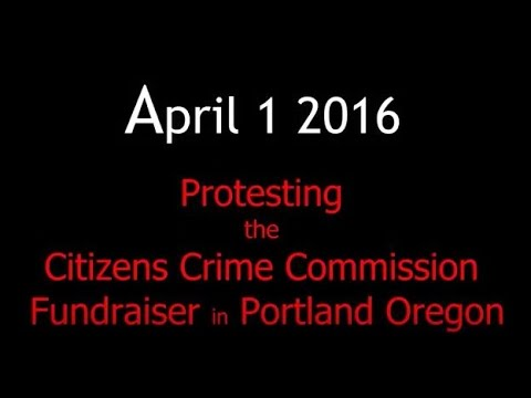 Protesting the Citizens Crime Commission Fundraiser in Portland 4.1.16