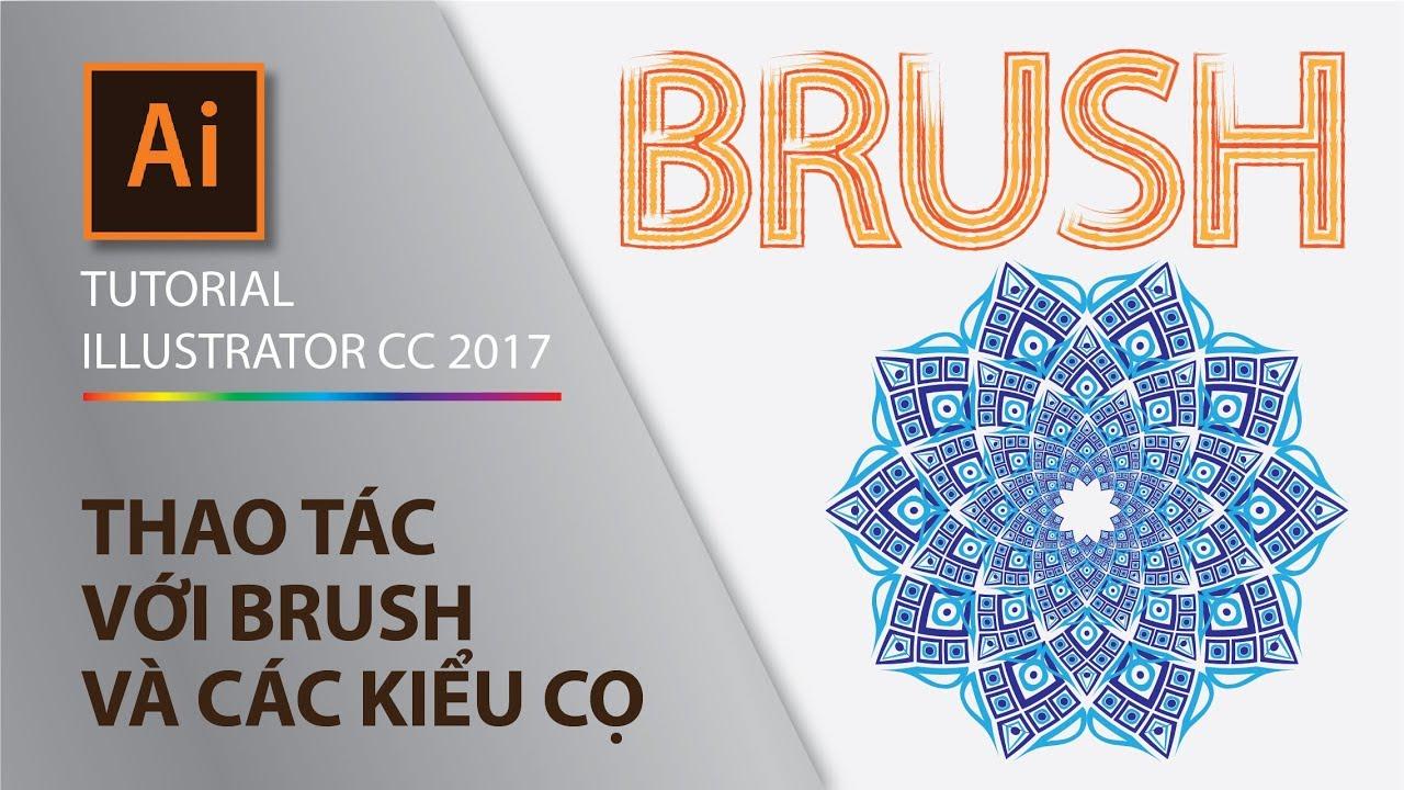 Illustrator Part 5.2 Cách sử dụng công cụ Brush và cách tạo mới Brush – How to use Brush