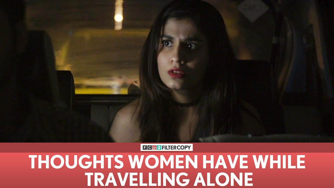 FilterCopy | Thoughts Women Have While Travelling Alone | Ft. Shreya Dhanwanthary