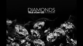 Diamonds - True Story Gee ft. K Camp