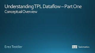 Understanding TPL Dataflow - Conceptual Overview