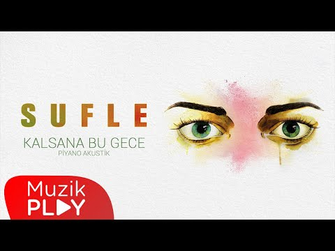Sufle - Kalsana Bu Gece (Piyano Akustik) (Official Audio)