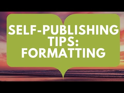 Formatting Tips: Self-Publishing