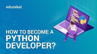 How To Become A Python Developer?   Python Tutorial   Python Certification Training   Edureka