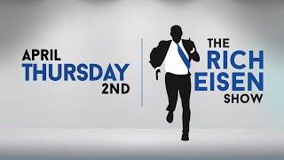 The Rich Eisen Show - Thursday, April 2, 2020