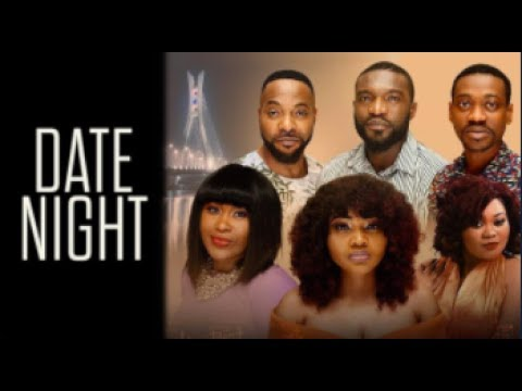 DATE NITE - Latest 2017 Nigerian Nollywood Drama Movie (10 min preview)