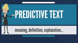 What is PREDICTIVE TEXT? What does PREDICTIVE TEXT mean? PREDICTIVE TEXT meaning  explanation