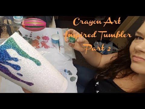 Crayon Art Inspired Tumbler Part 2