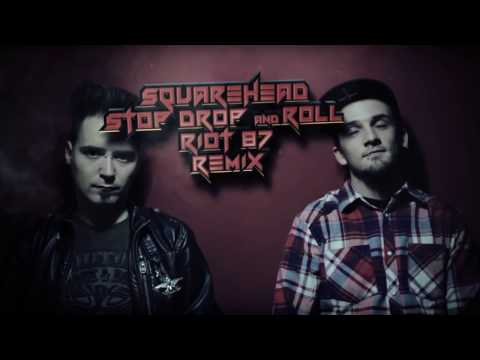 Squarehead feat Xina - Stop Drop and Roll (RIOT 87 Remix) (DUBSTEP/ROCK)