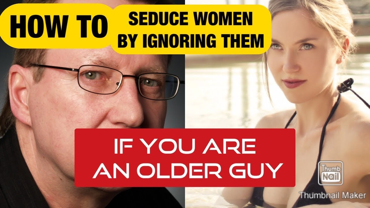 Psychology Of Ignoring A Woman If You Are An Older Guy