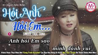 Karaoke Hỏi Anh Hỏi Em - Thục Trinh | Beat Gốc - Tone Nữ | Gõ Bo Cực Hay