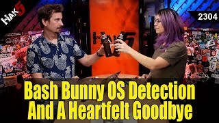 Operating System Detection with the Bash Bunny and A Heartfelt Goodbye - Hak5 2304