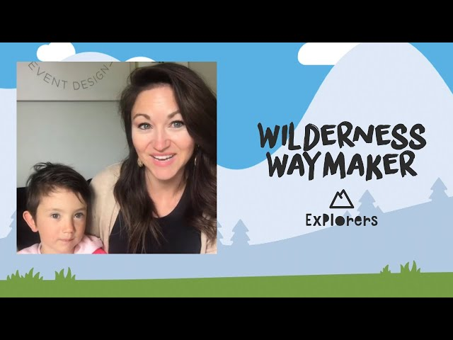 Explorers: Wilderness Waymaker | May 17th
