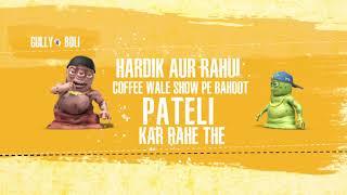 Hardik Pandya | K L Rahul | Koffee With Karan | Gully Ki Boli | Bade | Chote