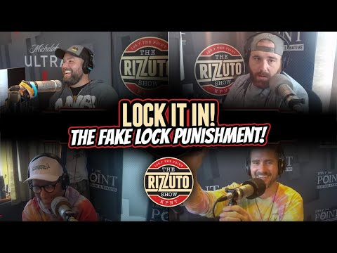 The FAKE LOCK Punishment discussion... lock it in! [Rizzuto Show]