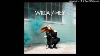 Willa - Hey