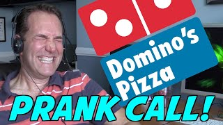 DOMINO'S PIZZA PRANK CALL: Worst Order EVER!