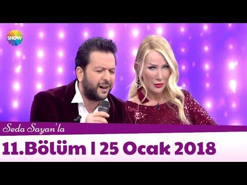 Seda Sayan'la 11.Bölüm   25 Ocak 2018