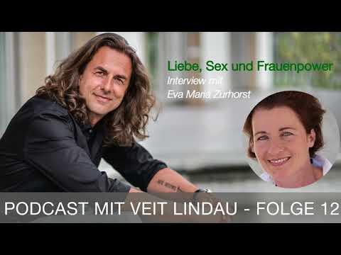 Liebe, Sex und Frauenpower - Eva Maria Zurhorst im Gespräch mit Veit Lindau - Episode 12