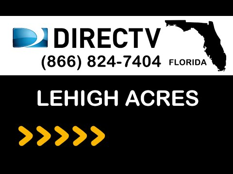 Lehigh Acres FL DIRECTV Satellite TV Florida Packages Deals And Offers