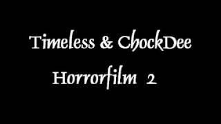 Timeless & ChockDee - Horrorfilm 2